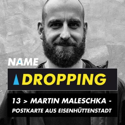 Name Dropping 13 > Martin Maleschka - Postkarte aus Eisenhüttenstadt