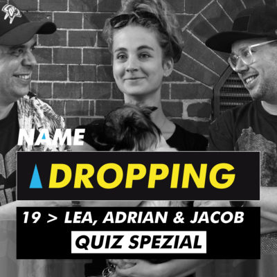 Name Dropping 19 > Lea, Adrian & Jacob - Quiz Spezial