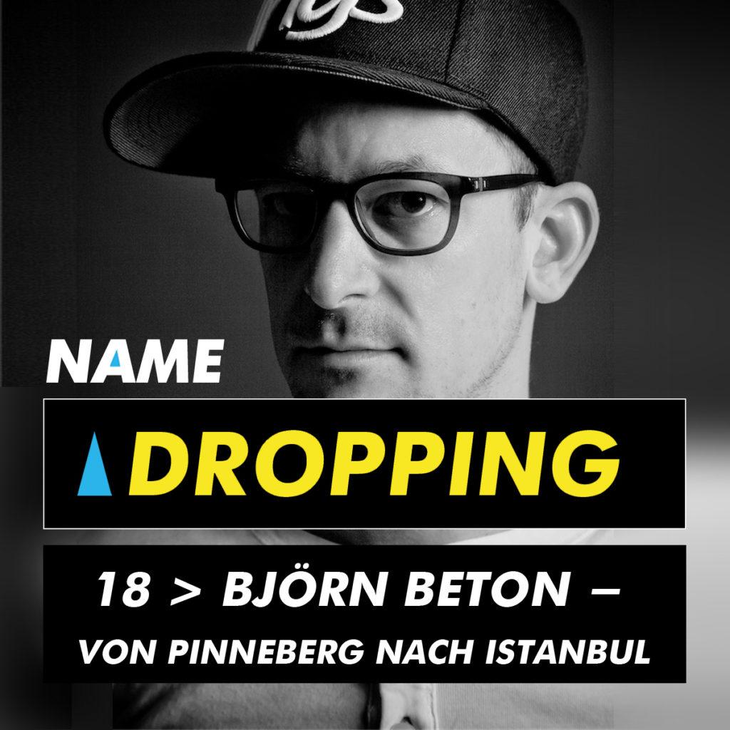 Name Dropping 18 mit Björn Beton